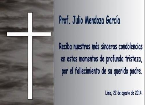 Sentido Pésame al Decano Nacional Julio Mendoza García