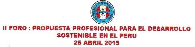 II FORO: PROPUESTA PROFESIONAL PARA EL DESARROLLO SOSTENIBLE EN EL PERÚ