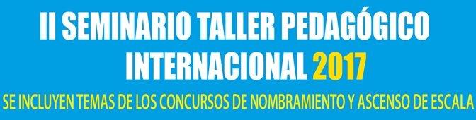 II SEMINARIO TALLER PEDAGÓGICO INTERNACIONAL 2017