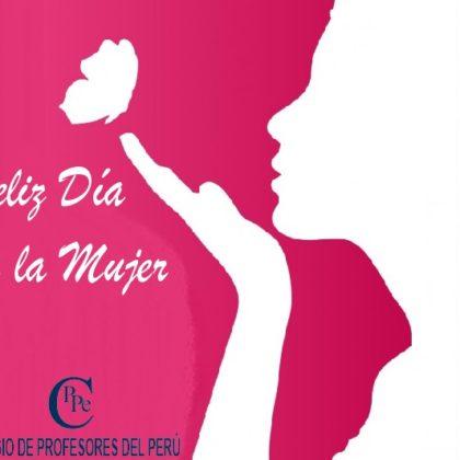 A las maestras del Perú, sendos abrazos por el Día Internacional de la Mujer.