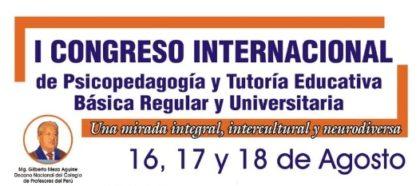 ECYDETH – CONGRESO INTERNACIONAL DE PSICOPEDAGOGÍA Y TUTORÍA EDUCATIVA BÁSICA REGULAR Y UNIVERSITARIA
