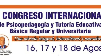 ECYDETH – CONGRESO INTERNACIONAL DE PSICOPEDAGOGÍA Y TUTORÍA EDUCATIVA BÁSICA REGULAR Y UNIVERSITARIA