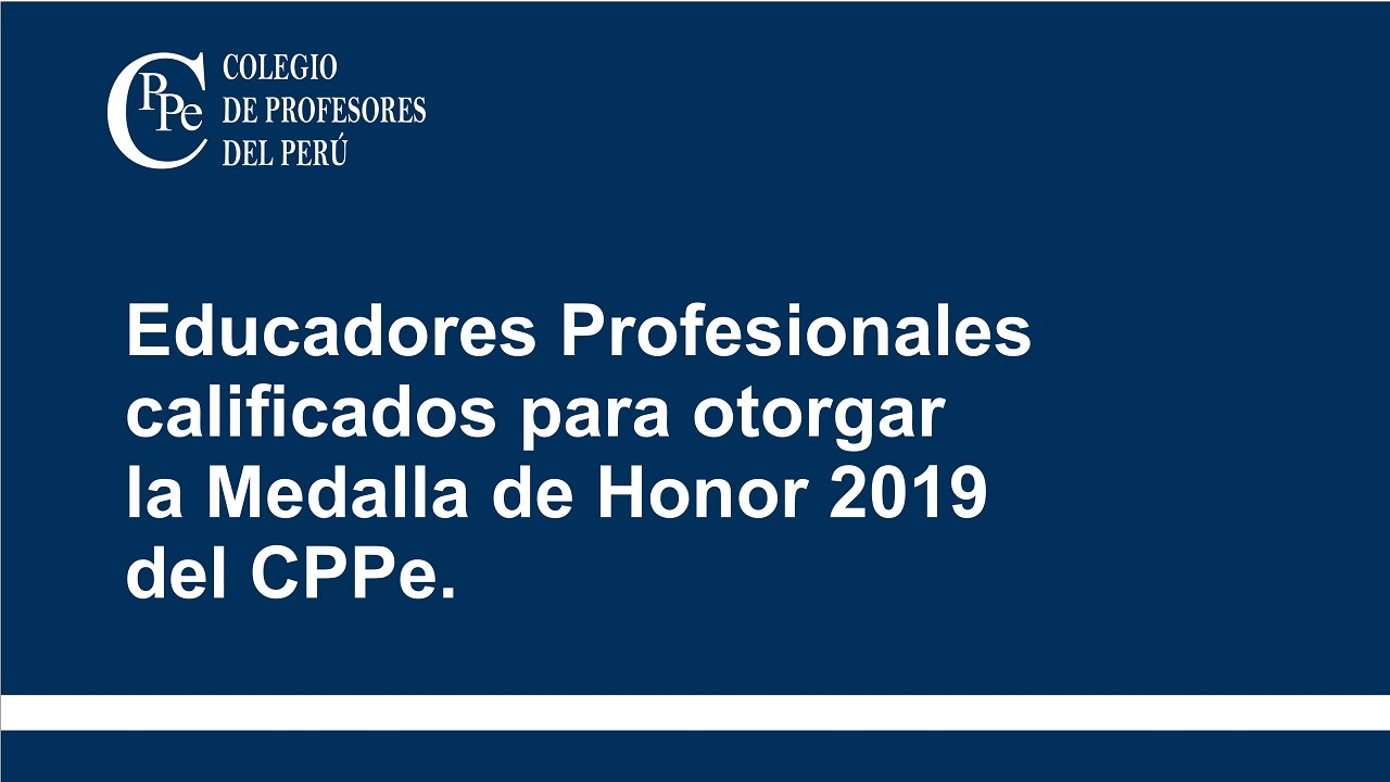 Educadores calificados para otorgar la Medalla de Honor 2019