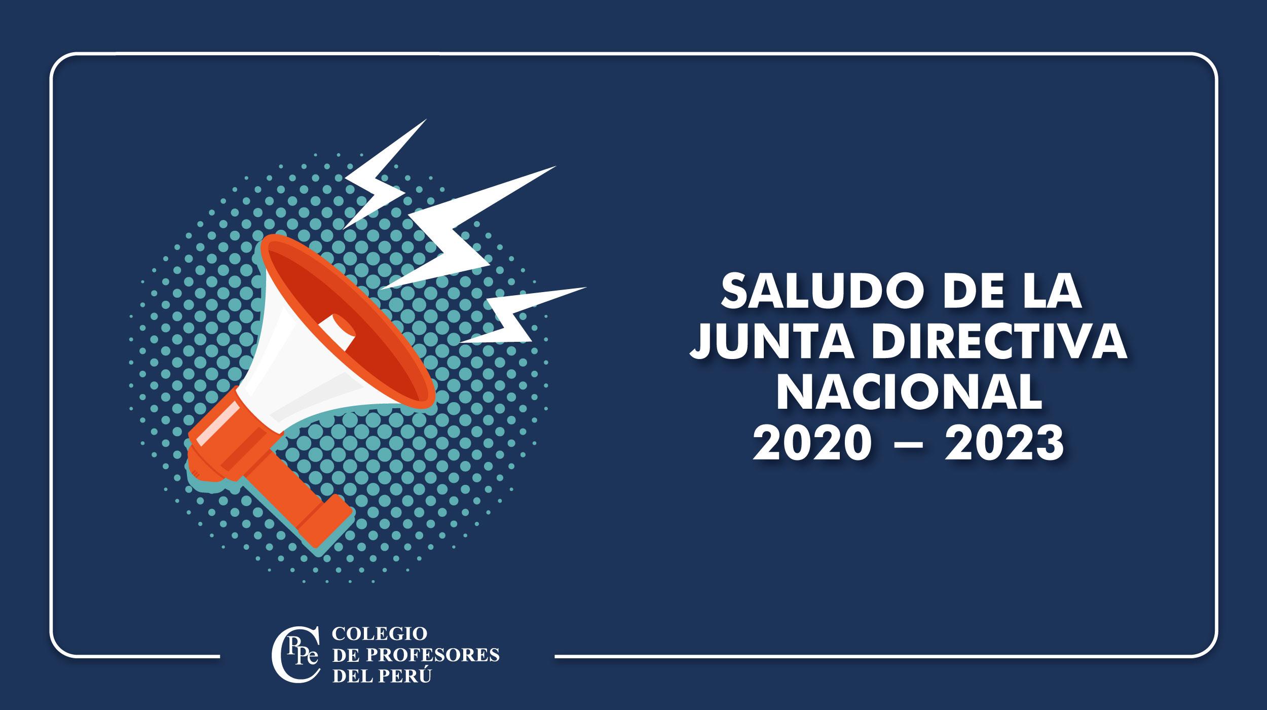 COLEGIO DE PROFESORES DEL PERÚ RENOVÓ JUNTA DIRECTIVA NACIONAL PARA EL PERIODO 2020 – 2023.