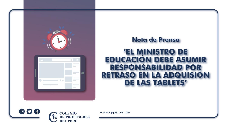 EL MINISTRO DE EDUCACIÓN DEBE ASUMIR RESPONSABILIDAD POR RETRASO EN LA ADQUISICIÓN DE LAS TABLETS