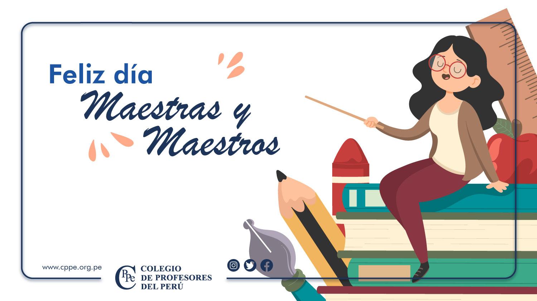 ¡FELIZ DÍA MAESTRAS Y MAESTROS DEL PERÚ!