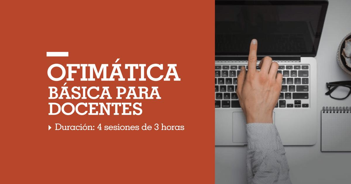 PRIMER TALLER DE OFIMÁTICA BÁSICA PARA DOCENTES