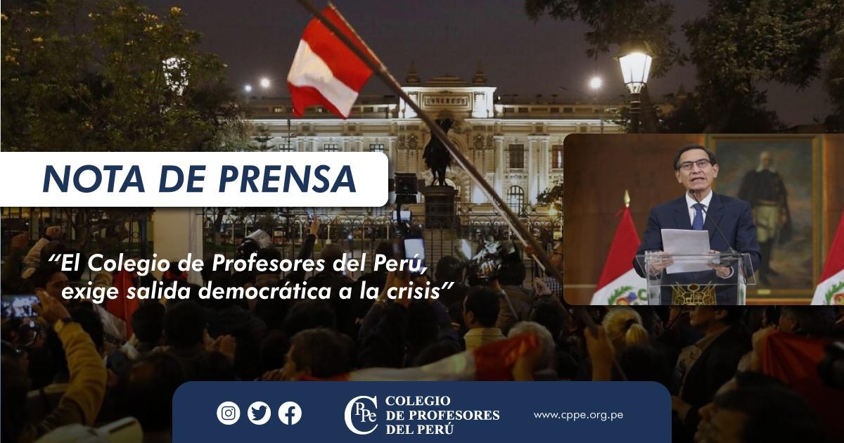EL COLEGIO DE PROFESORES DEL PERÚ, EXIGE SALIDA DEMOCRÁTICA A LA CRISIS