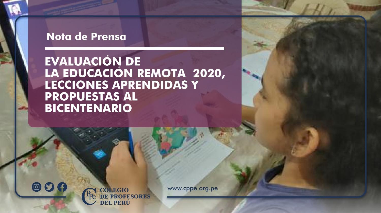 EVALUACIÓN DE LA EDUCACIÓN REMOTA  2020, LECCIONES APRENDIDAS Y PROPUESTAS AL BICENTENARIO
