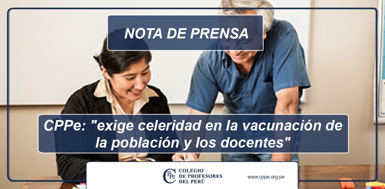 """Colegio de Profesores del Perú: """"exige celeridad en la vacunación de la población y los docentes"""""""