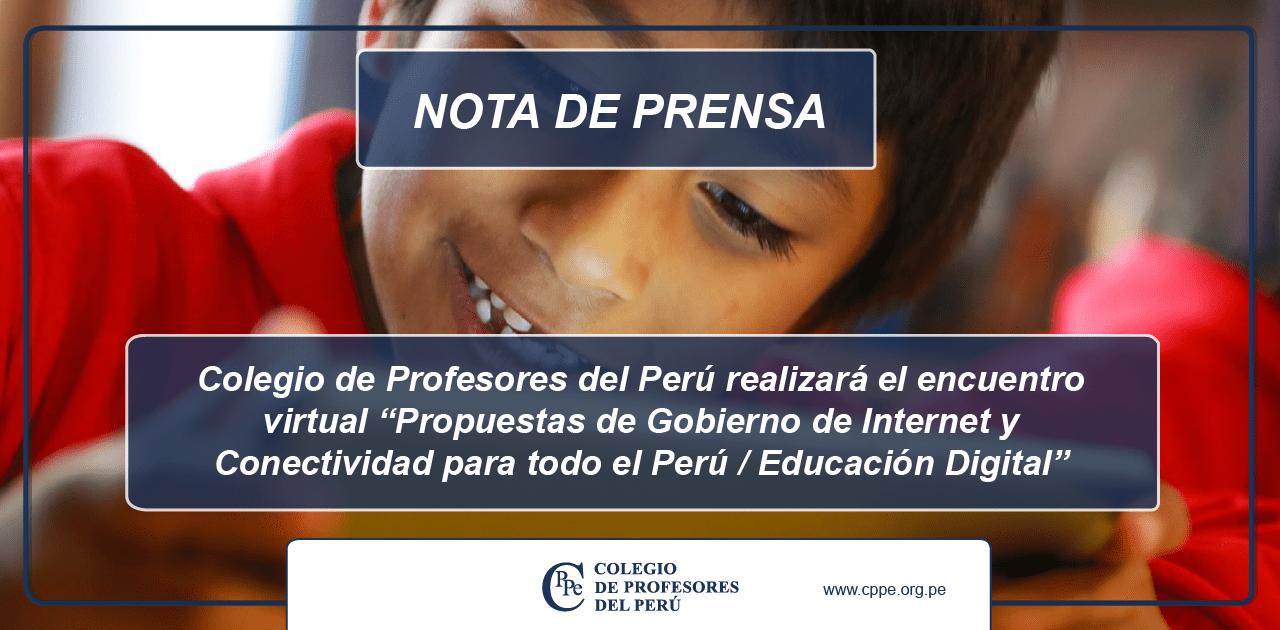 """Colegio de Profesores del Perú realizará el encuentro virtual """"Propuestas de Gobierno de Internet y Conectividad para todo el Perú / Educación Digital"""""""